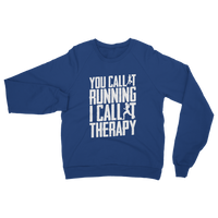 You Call It Running I Call It Therapy Classic Adult Sweatshirt