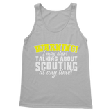 Warning I May Start Talking About Scouting At Any Time Classic Adult Tank Top