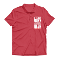 If I Look Busy Don't Disturb Me Unless You Plan To Take Me Beer Seriously. Only Beer Premium Adult Polo Shirt