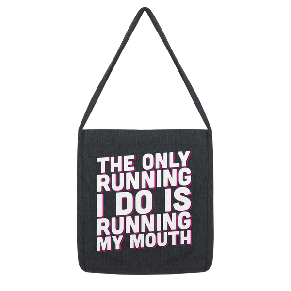 The Only Running I Do Is Running My Mouth Classic Tote Bag