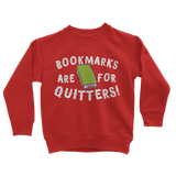 Book Marks are for Quitters! Classic Kids Sweatshirt