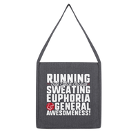 Running Side Effects Include Sweating, Euphoria and General Awesomeness Classic Tote Bag