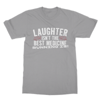 Laughter Isn't The Best Medicine Running Is Classic Adult T-Shirt