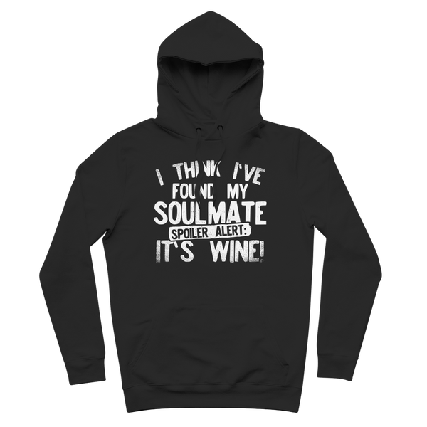 I Think Ive Found My Soulmate Spoiler Alert its Wine Premium Adult Hoodie