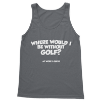 Where Would I Be Without Golf? Classic Adult Tank Top