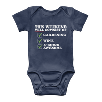 This Weekend Will Consist of Gardening, Wine and Being Awesome Classic Baby Onesie Bodysuit