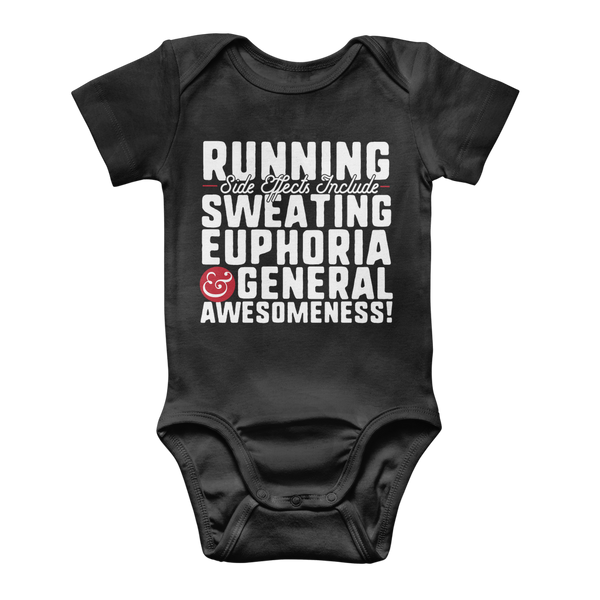 Running Side Effects Include Sweating, Euphoria and General Awesomeness Classic Baby Onesie Bodysuit