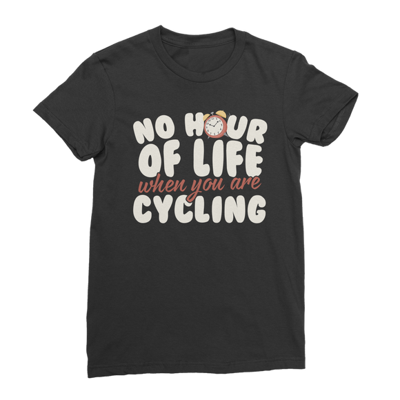 No Hour of Life is Wasted With A Cycling Premium Jersey Women's T-Shirt