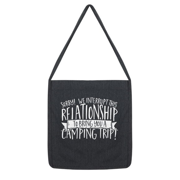Sorry We Interrupt This Relationship To Bring You A Camping Trip Classic Tote Bag
