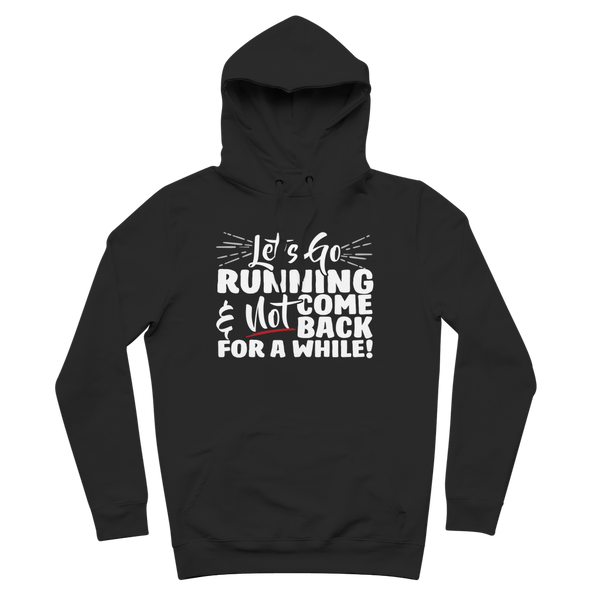 Lets Go Running And Not Come Back For A While! Premium Adult Hoodie
