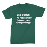 Girl Guides: The Reason Why I Do And Own Strange Things! Premium Jersey Men's T-Shirt
