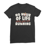 No Hour of Life is Wasted When You've Running Premium Jersey Women's T-Shirt