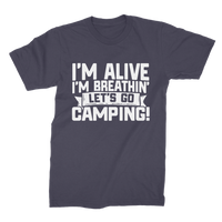 Im Alive I'm Breathing Lets Go Camping Premium Jersey Men's T-Shirt