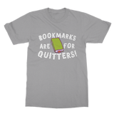 Book Marks are for Quitters! Classic Adult T-Shirt