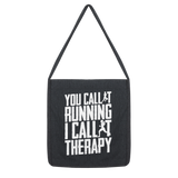 You Call It Running I Call It Therapy Classic Tote Bag