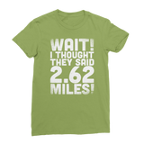 I Thought They Said 2.62 Miles Classic Women's T-Shirt