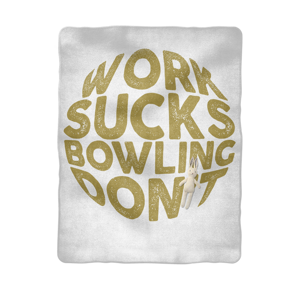 Work Sucks Bowling Don't Sublimation Baby Blanket