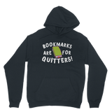 Book Marks are for Quitters! Classic Adult Hoodie