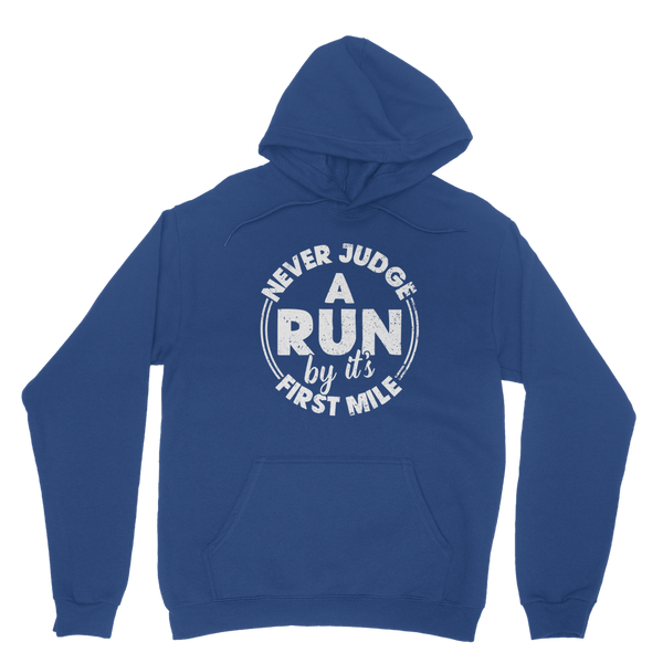 Never Judge A Run By It's First Mile Classic Adult Hoodie