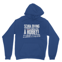 Scuba Driving is More Than Just a Hobby Classic Adult Hoodie