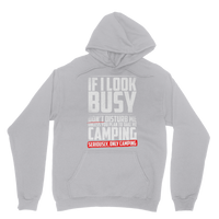 If I Look Busy Don't Disturb Me Unless You Plan To Take Me Camping Seriously. Only Camping Classic Adult Hoodie