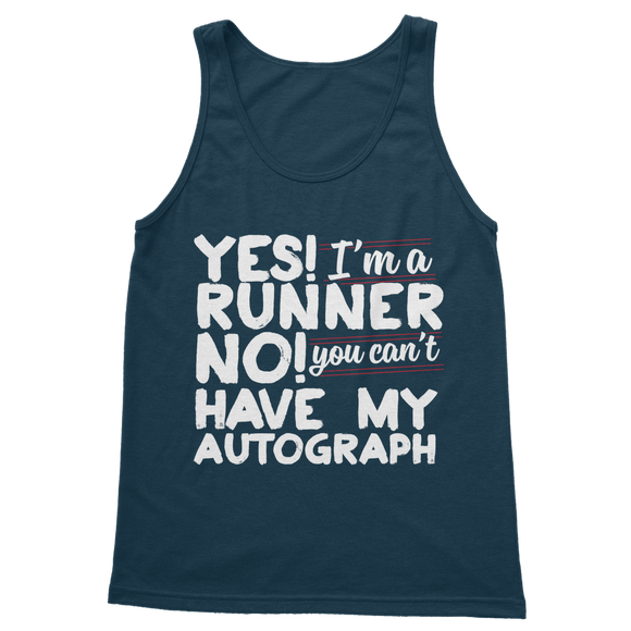 Yes I'm A Runner No You Can't Have My Autograph Classic Adult Tank Top