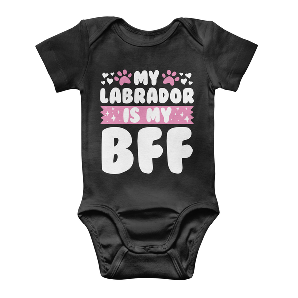 My Labrador Is My BFF Classic Baby Onesie Bodysuit