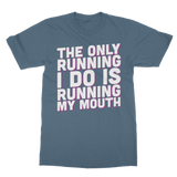 The Only Running I Do Is Running My Mouth Classic Adult T-Shirt