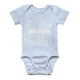 Sorry We Interrupt This Relationship To Bring You A Weekend Of Football! Classic Baby Onesie Bodysuit