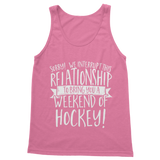 Sorry We Interrupt This Relationship To Bring You A Weekend Of Hockey! Classic Women's Tank Top