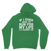 If I Ever Have To Run For My Life I'll Probably Die Classic Adult Hoodie