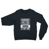 Warning I May Start Talking About Guiding Guide Classic Adult Sweatshirt