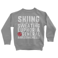 Skiing Side Effects Include Sweating, Euphoria and General Awesomeness Classic Kids Sweatshirt