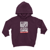 If I Look Busy Don't Disturb Me Unless You Plan To Take Me Camping Seriously. Only Camping Classic Kids Hoodie