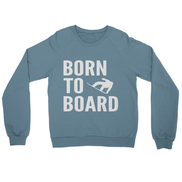 Born To Board Sweatshirt