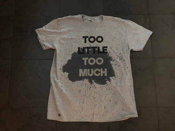 Too Little Too Much Sweat Activated Adult T-Shirt