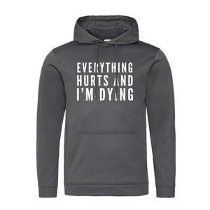 Everything Hurts And I'm Dying Tech Hoodie
