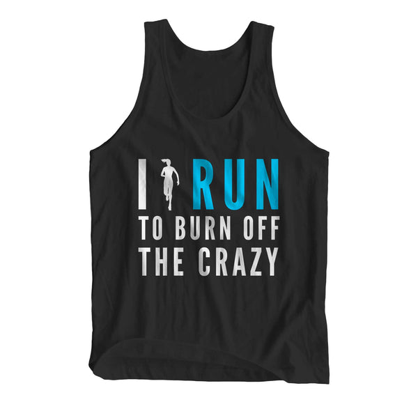 I Run To Burn Off The Crazy Girlie Cool Vest