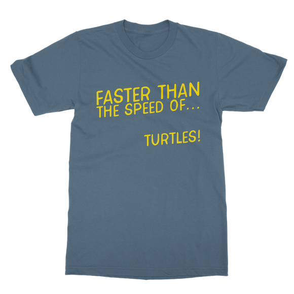 Faster Than The Speed Of Turtles Classic Adult T-Shirt