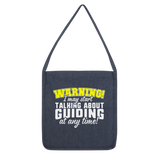 Warning I May Start Talking About Guiding Guide Classic Tote Bag