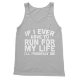 If I Ever Have To Run For My Life I'll Probably Die Classic Women's Tank Top
