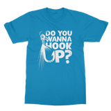 Do You Wanna Hook Up? Classic Adult T-Shirt