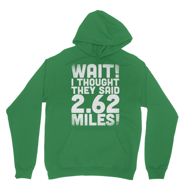 I Thought They Said 2.62 Miles Classic Adult Hoodie