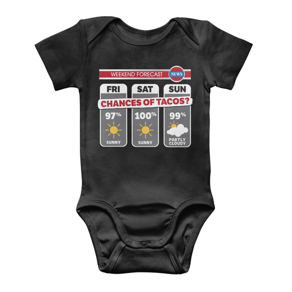Weekend Weather Sunny With a Chance of Tacos? Classic Baby Onesie Bodysuit