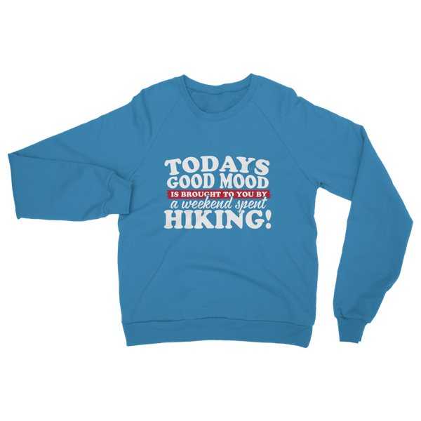 Good Mood Weekend Hiking Classic Adult Sweatshirt