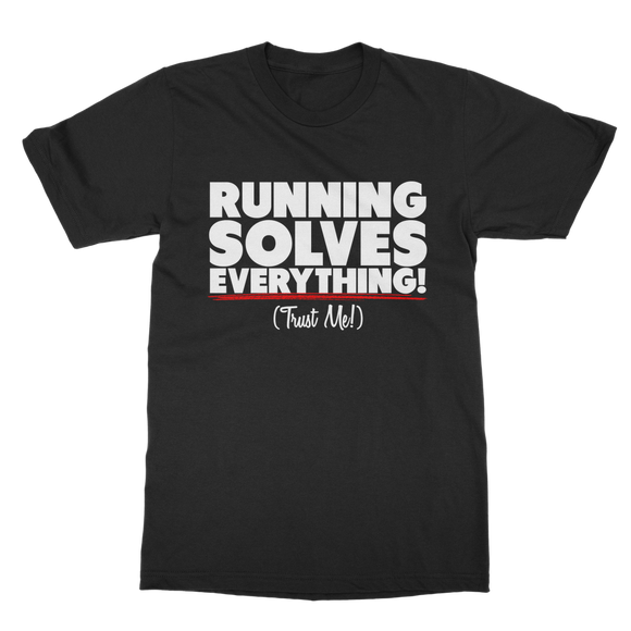 Running Solves Everything Classic Adult T-Shirt