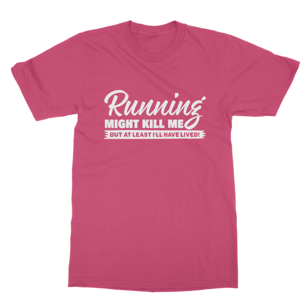 Running Might Kill Me Classic Adult T-Shirt