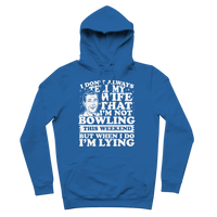 I Don't Always Tell My Wife That I'M Not Bowling This Weekend But When I Do I'M Lying Premium Adult Hoodie