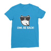 Owl Be Back! Classic Women's T-Shirt