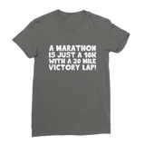 Marathon 10K With A 20 Mile Victory Lap Classic Women's T-Shirt